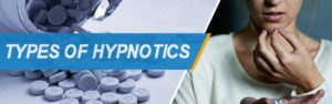 Different types of hypnotics