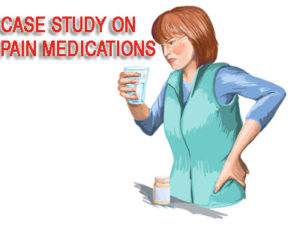 case study on pain medications